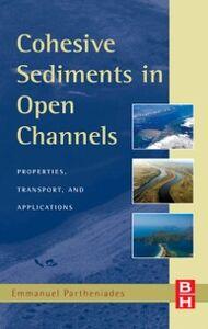 Ebook in inglese Cohesive Sediments in Open Channels Partheniades, Emmanuel