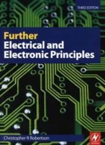 Foto Cover di Further Electrical and Electronic Principles, Ebook inglese di C R Robertson, edito da Elsevier Science
