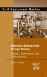 Foto Cover di Electrical Submersible Pumps Manual, Ebook inglese di Gabor Takacs, edito da Elsevier Science