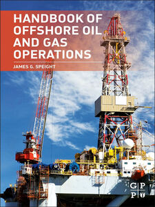 Ebook in inglese Handbook of Offshore Oil and Gas Operations Speight, James G.