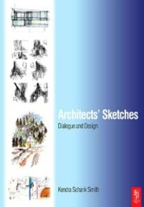 Ebook in inglese Architects' Sketches: Dialogue and Design Schank Smith, Kendra