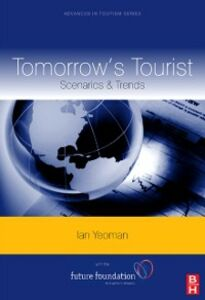 Ebook in inglese Tomorrow's Tourist Yeoman, Ian