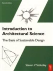 Foto Cover di Introduction to Architectural Science, Ebook inglese di Steven V Szokolay, edito da Elsevier Science