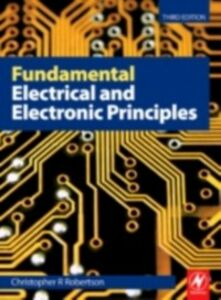 Foto Cover di Fundamental Electrical and Electronic Principles, Ebook inglese di C R Robertson, edito da Elsevier Science