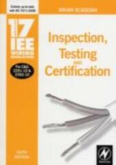 17th Edition IEE Wiring Regulations: Inspection, Testing and Certification