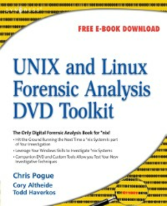 Ebook in inglese UNIX and Linux Forensic Analysis DVD Toolkit Altheide, Cory , Haverkos, Todd , Pogue, Chris