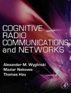 Ebook in inglese Cognitive Radio Communications and Networks