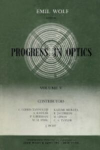 Ebook in inglese Progress in Optics Volume 5 -, -