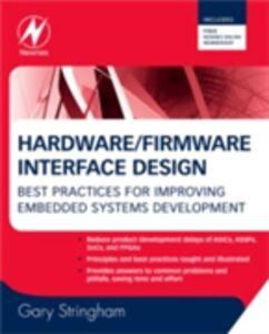 Ebook in inglese Hardware/Firmware Interface Design Stringham, Gary