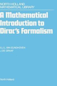 Ebook in inglese Mathematical Introduction to Dirac's Formalism Eijndhoven, S.J.L. van , Graaf, J. de