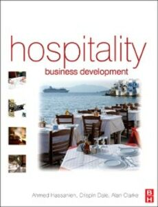 Ebook in inglese Hospitality Business Development Clarke, Alan , Dale, Crispin , Hassanien, Ahmed