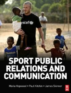 Ebook in inglese Sport Public Relations and Communication Hopwood, Maria , Kitchin, Paul , Skinner, James