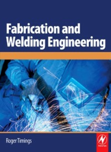Ebook in inglese Fabrication and Welding Engineering Timings, Roger