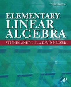 Foto Cover di Elementary Linear Algebra, Ebook inglese di David Hecker,Stephen Andrilli, edito da Elsevier Science