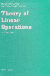 Ebook in inglese Theory of Linear Operations Banach, S.