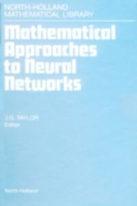 Foto Cover di Mathematical Approaches to Neural Networks, Ebook inglese di  edito da Elsevier Science
