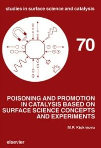 Ebook in inglese Poisoning and Promotion in Catalysis based on Surface Science Concepts and Experiments Kiskinova, M.P.