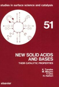 Ebook in inglese New Solid Acids and Bases Hattori, H. , Misono, M. , Ono, Y. , Tanabe, K.