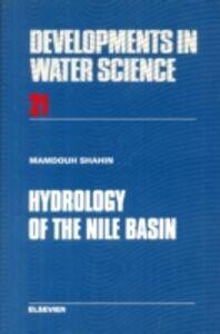 Ebook in inglese Hydrology of the Nile Basin Shahin, M.M.A.