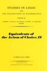 Ebook in inglese Equivalents of the Axiom of Choice, II Rubin, H. , Rubin, J.E.