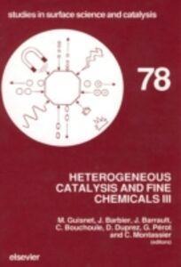 Ebook in inglese Heterogeneous Catalysis and Fine Chemicals III -, -
