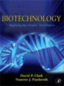 Ebook in inglese Biotechnology Clark, David P. , Pazdernik, Nanette J.