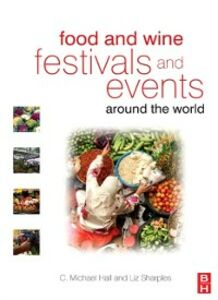 Foto Cover di Food and Wine Festivals and Events Around the World, Ebook inglese di  edito da Elsevier Science