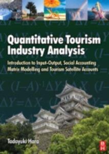 Foto Cover di Quantitative Tourism Industry Analysis, Ebook inglese di Tadayuki Hara, edito da Elsevier Science