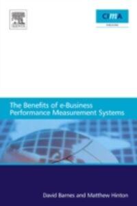 Foto Cover di benefits of e-business performance measurement systems, Ebook inglese di David Barnes,Matthew Hinton, edito da Elsevier Science
