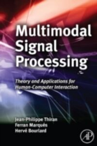 Ebook in inglese Multimodal Signal Processing -, -