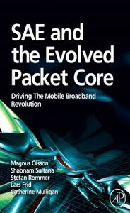 Ebook in inglese SAE and the Evolved Packet Core Frid, Lars , Mulligan, Catherine , Olsson, Magnus , Rommer, Stefan