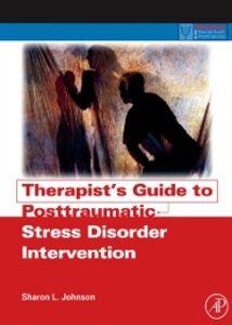 Foto Cover di Therapist's Guide to Posttraumatic Stress Disorder Intervention, Ebook inglese di Sharon L. Johnson, edito da Elsevier Science