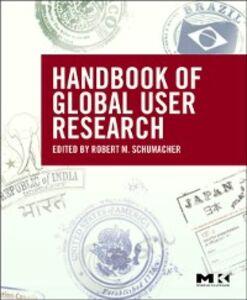 Foto Cover di Handbook of Global User Research, Ebook inglese di Robert Schumacher, edito da Elsevier Science