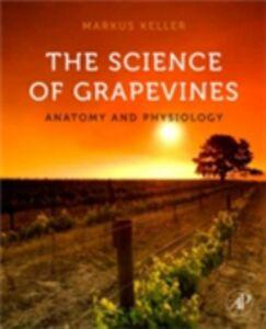 Foto Cover di Science of Grapevines, Ebook inglese di Markus Keller, edito da Elsevier Science