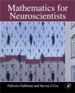 Foto Cover di Mathematics for Neuroscientists, Ebook inglese di Steven James Cox,Fabrizio Gabbiani, edito da Elsevier Science