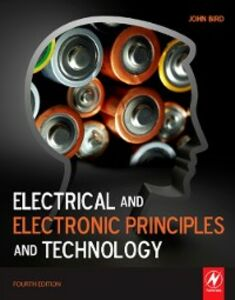Foto Cover di Electrical and Electronic Principles and Technology, Ebook inglese di John Bird, edito da Elsevier Science