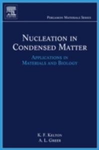 Ebook in inglese Nucleation in Condensed Matter Greer, Alan Lindsay , Kelton, Ken