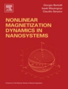Ebook in inglese Nonlinear Magnetization Dynamics in Nanosystems Bertotti, Giorgio , Mayergoyz, Isaak D. , Serpico, Claudio