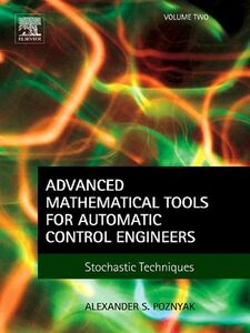 Ebook in inglese Advanced Mathematical Tools for Automatic Control Engineers Poznyak, Alex
