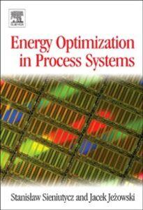 Foto Cover di Energy Optimization in Process Systems, Ebook inglese di Jacek Jezowski,Stanislaw Sieniutycz, edito da Elsevier Science