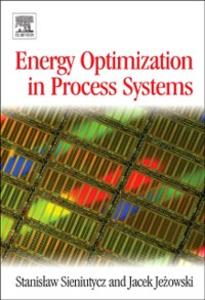 Ebook in inglese Energy Optimization in Process Systems Jezowski, Jacek , Sieniutycz, Stanislaw