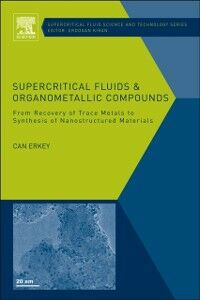 Foto Cover di Supercritical Fluids and Organometallic Compounds, Ebook inglese di Can Erkey, edito da Elsevier Science