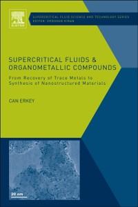 Ebook in inglese Supercritical Fluids and Organometallic Compounds Erkey, Can