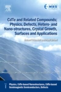 Ebook in inglese CdTe and Related Compounds; Physics, Defects, Hetero- and Nano-structures, Crystal Growth, Surfaces and Applications -, -