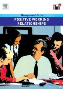 Foto Cover di Positive Working Relationships Revised Edition, Ebook inglese di Elearn, edito da Elsevier Science