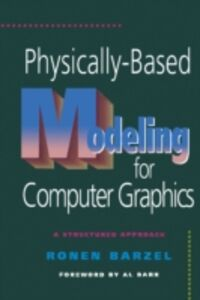 Ebook in inglese Physically-Based Modeling for Computer Graphics Barr, Alan H. , Barzel, Ronen