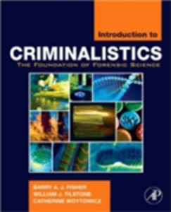 Ebook in inglese Introduction to Criminalistics Fisher, Barry A.J. , Tilstone, William J. , Woytowicz, Catherine