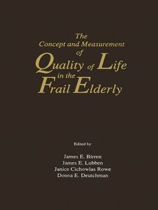 Ebook in inglese The Concept and Measurement of Quality of Life in the Frail Elderly