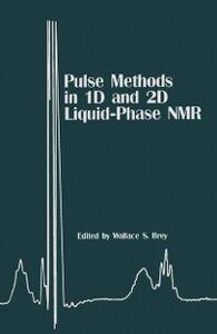 Foto Cover di Pulse Methods in 1D & 2D Liquid-Phase NMR, Ebook inglese di  edito da Elsevier Science