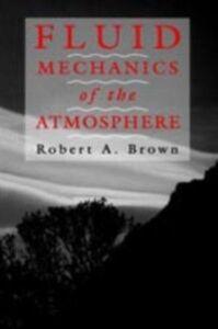 Ebook in inglese Fluid Mechanics of the Atmosphere Brown, Robert A.
